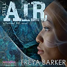 Through Fire: Portland, ME Series Audiobook by Freya Barker Narrated by Brian Rodgers, Lorelei Avalon