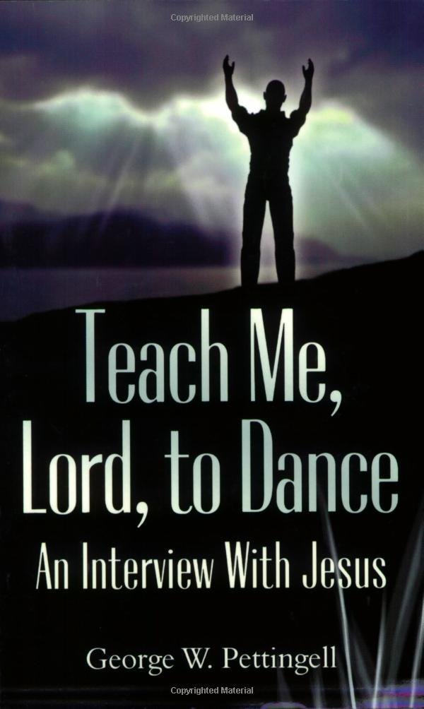 Teach Me, Lord, to Dance: An Interview with Jesus