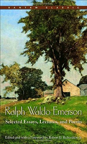 Ralph Waldo Emerson: Selected Essays, Lectures and Poems (Emerson Essays And Lectures)