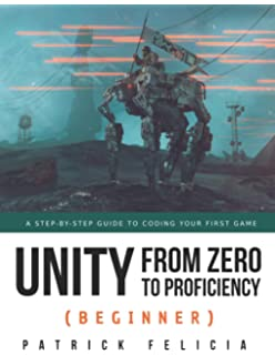 Developing 2D Games with Unity: Independent Game Programming with C
