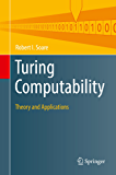 Turing Computability: Theory and Applications (Theory and Applications of Computability)