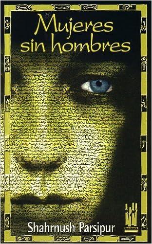 Mujeres sin hombres (Gebaratik at): Amazon.es: Shahrnush ...