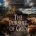 The Pursuit of God | A. W. Tozer