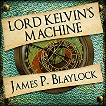 Lord Kelvin's Machine: The Adventures of Langdon St Ives, Book 2