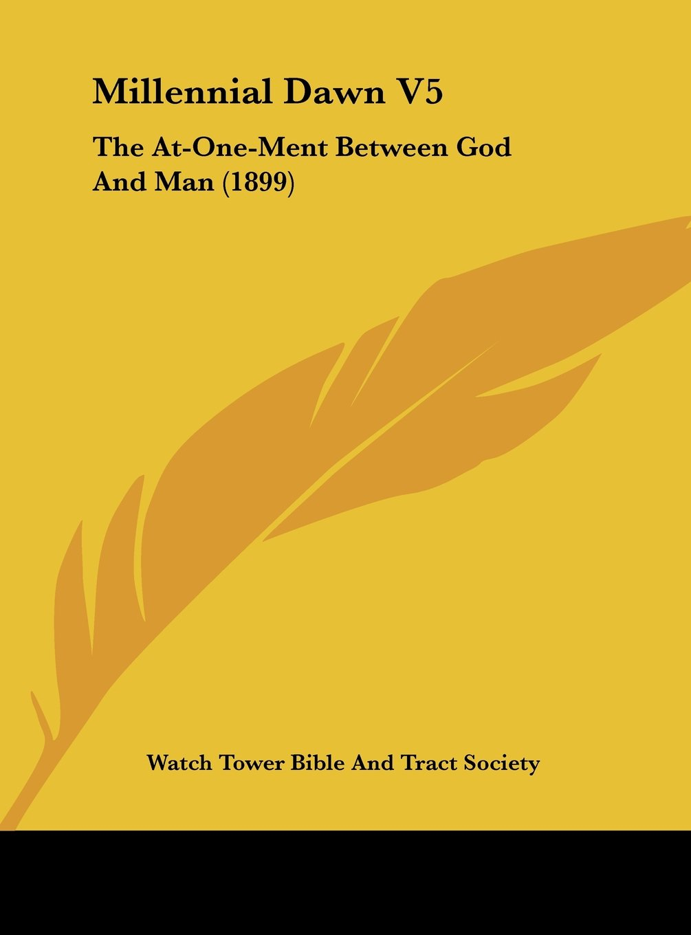 Millennial Dawn V5: The At-One-Ment Between God And Man (1899) pdf