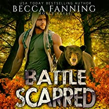 Battle Scarred (BBW Veteran Bear Shifter Romance) Audiobook by Becca Fanning Narrated by Holly Elise