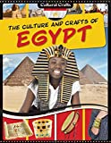 The Culture and Crafts of Egypt (Cultural Crafts)