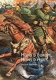 Huns d'Europe, Huns d'Asie : Histoire et cultures des peuples hunniques (IVe-VIe siècle)