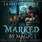 Marked by Magic: The Baine Chronicles, Book 4 | Jasmine Walt