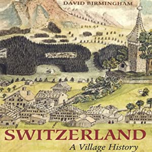 Switzerland: Village History Audiobook