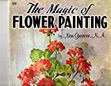 The Magic of Flower Painting, Nan Greacen, 0929261186