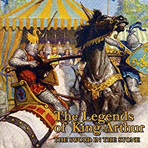 The Legends of King Arthur: The Sword In The Stone Audiobook