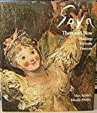 img - for Goya Then and Now: Paintings, Portraits, Frescoes book / textbook / text book
