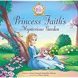 Princess Faith's Mysterious Garden (The Princess Parables)
