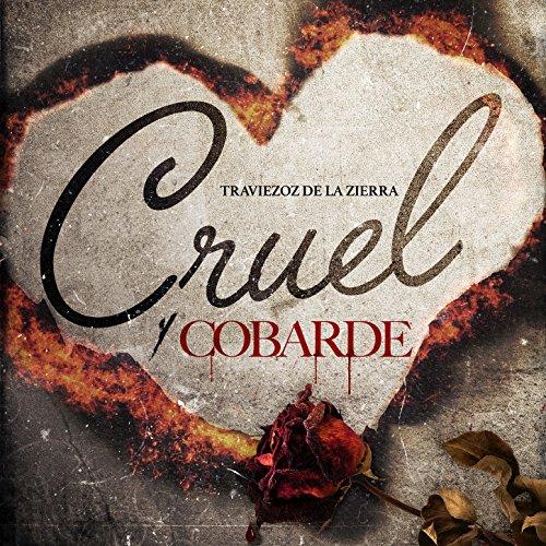 ... Cruel y Cobarde