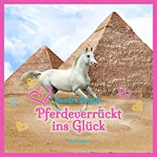 Pferdeverrückt ins Glück Hörbuch von Sandra Ziegler Gesprochen von: Sabine Swoboda