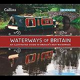 Waterways of Britain: An illustrated guide to Britain's best waterways (Collins Nicholson Waterways Guides)