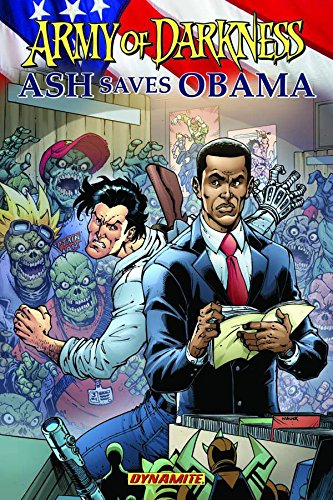 Army of Darkness: Ash Saves Obama