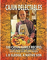 Cajun Delectables: *Cajun Delectables* is a cookbook with 100 easy-to-prepare, tasty Cajun recipes woven through 200 pages of the colorful history and lifestyle of the Cajun people of Louisiana.