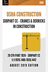 Subpart CC - Cranes & Derricks in Construction: 29 CFR 1926 - OSHA CONSTRUCTION - AUGUST 2019 EDITION Kindle Edition