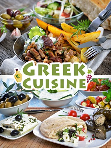 Greek Cuisine: Top 50 Most Delicious Greek Recipes (Recipe Top 50's Book 100) by Julie Hatfield