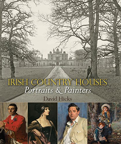 Irish Country Houses: Portraits & Painters