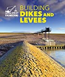 Building Dikes and Levees (Great Engineering)