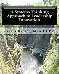 A Systems Thinking Approach to Leadership Innovation: Using Situational Leadership and Business Scorecard Models