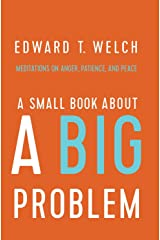 A Small Book about a Big Problem: Meditations on Anger, Patience, and Peace Kindle Edition