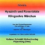 Hyazinth und Rosenblüte/Klingsohrs Märchen |  Novalis