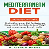 Mediterranean Diet: The Mediterranean Diet for Beginners: Complete 30 Day Guide to Lose Weight and Improve Your Overall Health