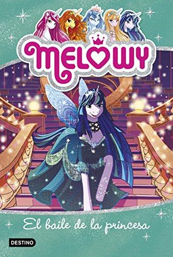 Melowy. El baile de la princesa: Melowy 8 (Spanish Edition) by [