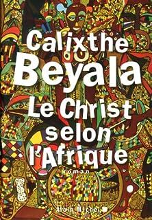 Le Christ selon l'Afrique : roman, Beyala, Calixthe