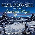 Starlight Magic: Northstar Romances, Book 9 | Suzie O'Connell