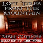 Lost Tales from the Mountain | Elizabeth A. Garcia,Karan Henley Haugh,Tess Votto,John Broderick,Keith C. Chase,John Kovacich