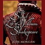 The Secret Life of William Shakespeare | Jude Morgan