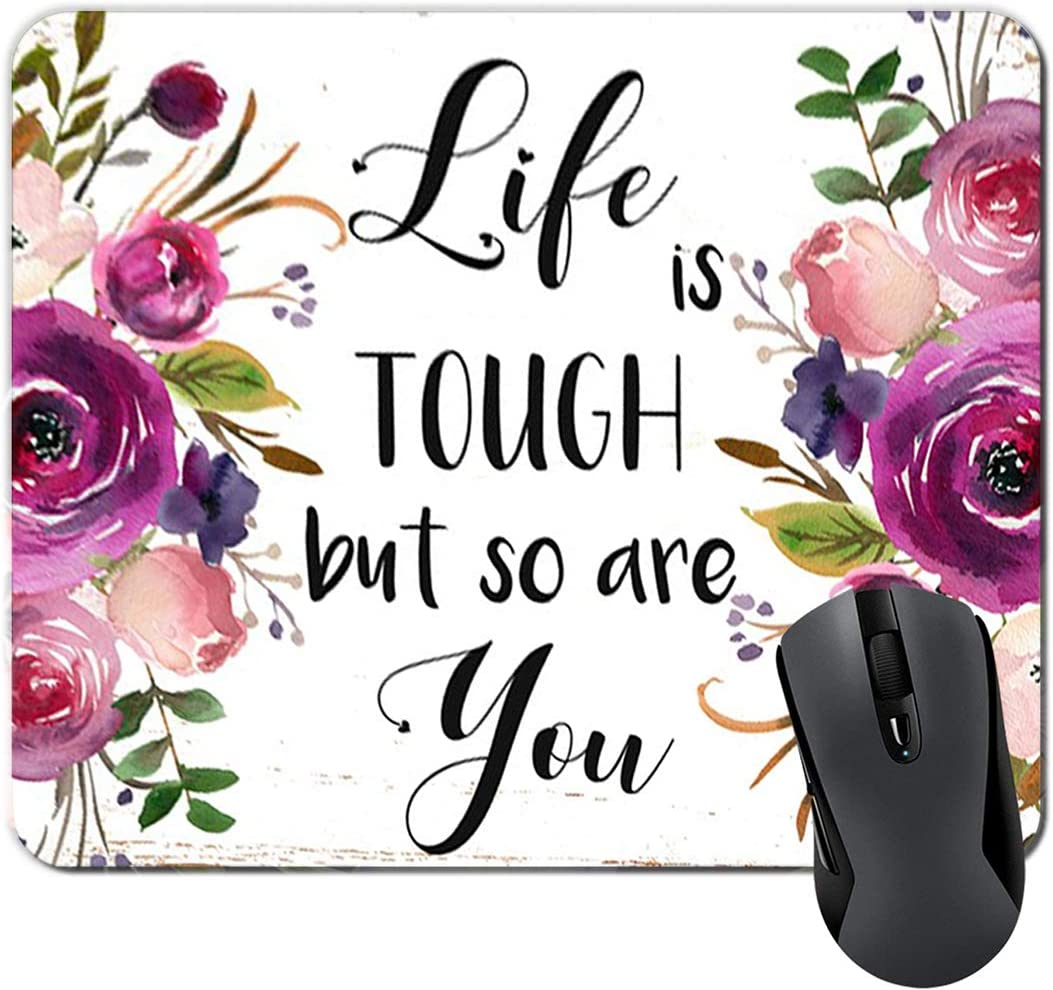 Quote Mouse Pad Life is Tough But So are You Floral Inspirational Quotes Teacher Mousepad Desk Accessories for Women Office Gifts
