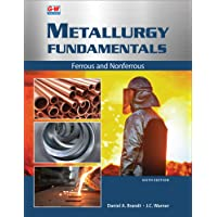 Metallurgy Fundamentals: Ferrous and Nonferrous