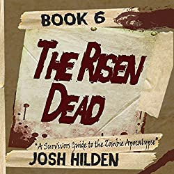 The Risen Dead: A Survivors Guide to the Zombie Apocalypse