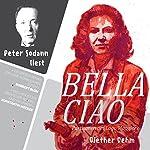 Bella Ciao: Partisanen am Lago Maggiore | Diether Dehm