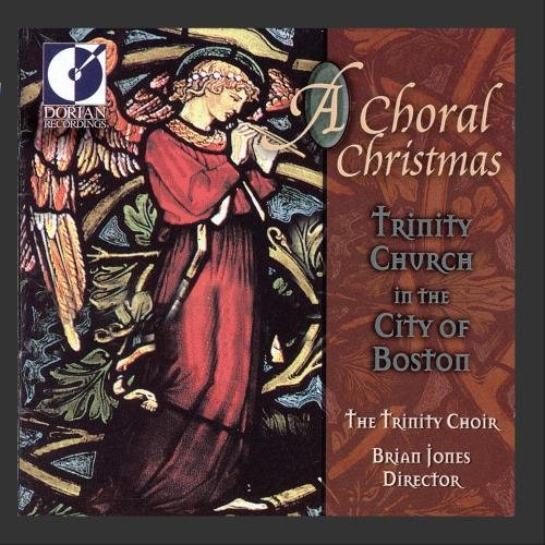A Choral Christmas - The Trinity Choir, Boston