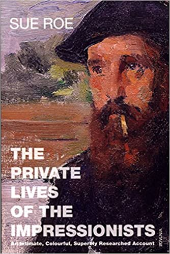 The Private Lives Of The Impressionists por Sue Roe epub