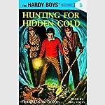 Hunting for Hidden Gold: Hardy Boys 5 | Franklin Dixon