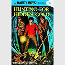 Hunting for Hidden Gold: Hardy Boys 5 Audiobook by Franklin Dixon Narrated by Bill Irwin