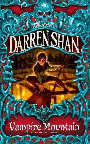 Vampire Mountain (The Saga of Darren Shan, Book 4) by Darren Shan (2009-02-05)