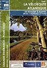 La véloroute atlantique, tome 1 : De Roscoff à Nantes par Itinérance à vélo