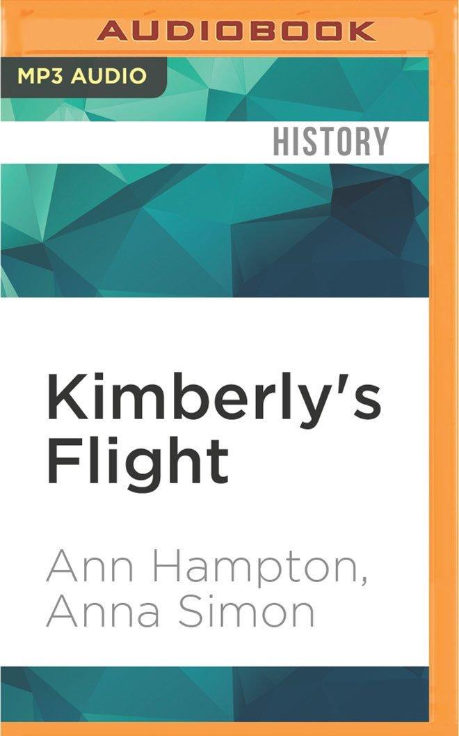 Kimberly's Flight: The Story of Captain Kimberly Hampton, America's First Woman Combat Pilot Killed in Battle ebook