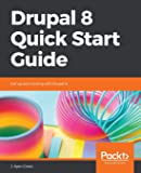 Drupal 8 Quick Start Guide: Get up and running with Drupal 8