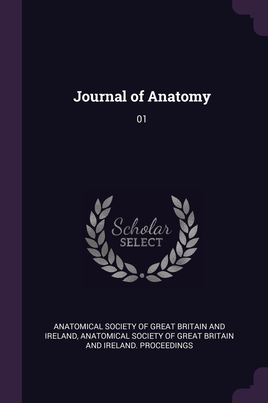 Journal of Anatomy: 01: Anatomical Society of Great Britain and ...
