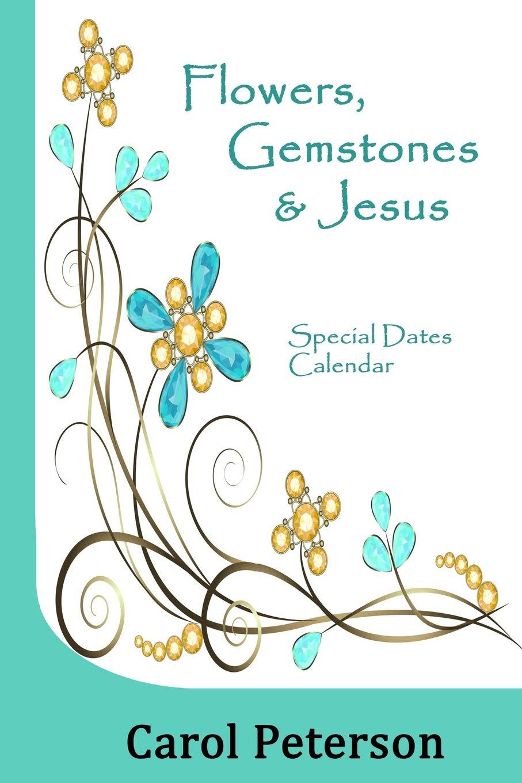 Flowers, Gemstones & Jesus: Special Dates Calendar: Carol ...